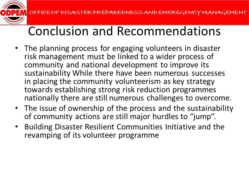 Conclusion and Recommendations The planning process for engaging volunteers in disaster risk management must be linked to a wider process of community