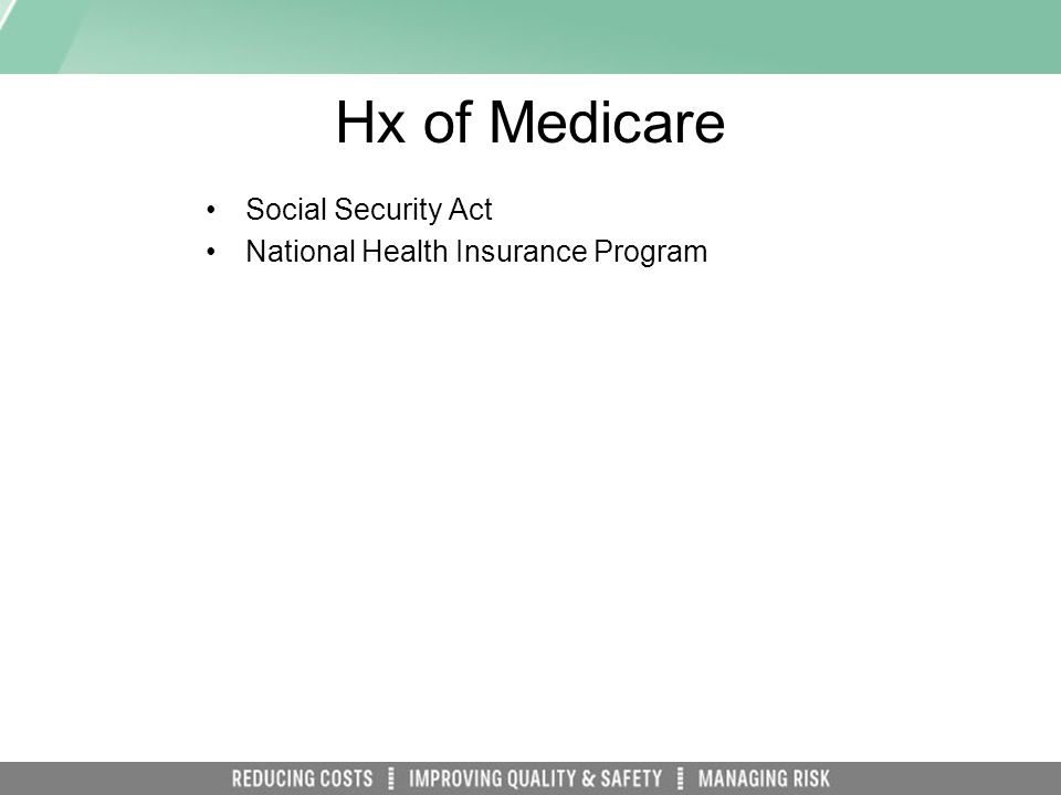 Hx of Medicare Social Security Act National Health Insurance Program
