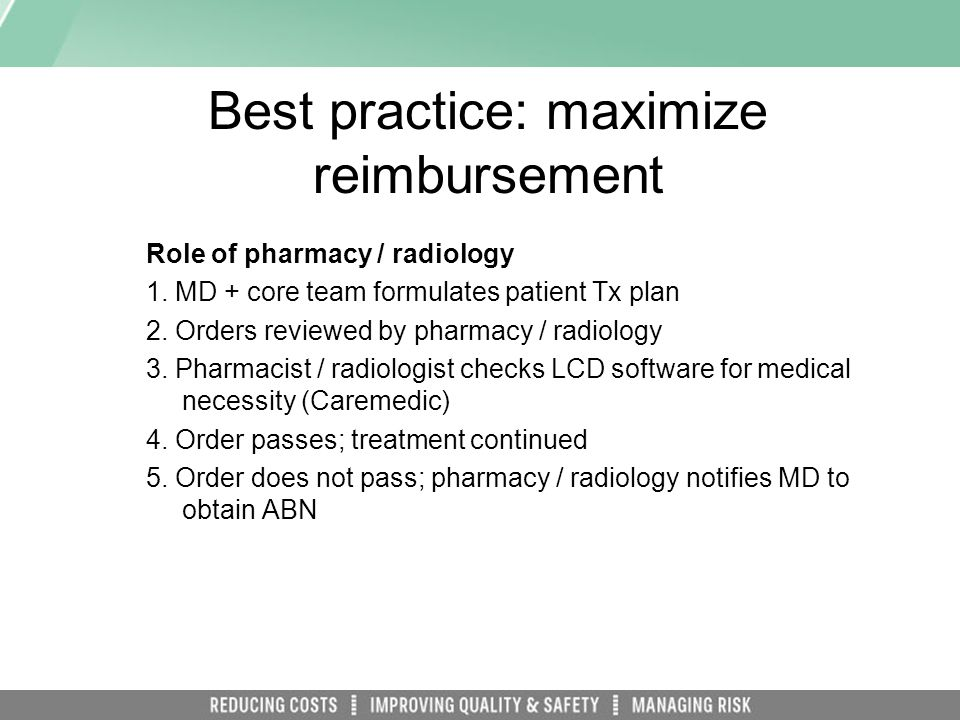 Best practice: maximize reimbursement Role of pharmacy / radiology 1.