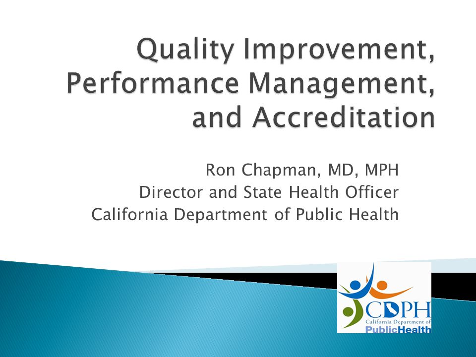 Ron Chapman, MD, MPH Director and State Health Officer California Department of Public Health