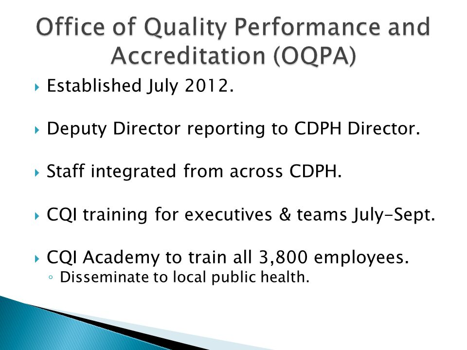 Established July 2012. Deputy Director reporting to CDPH Director.