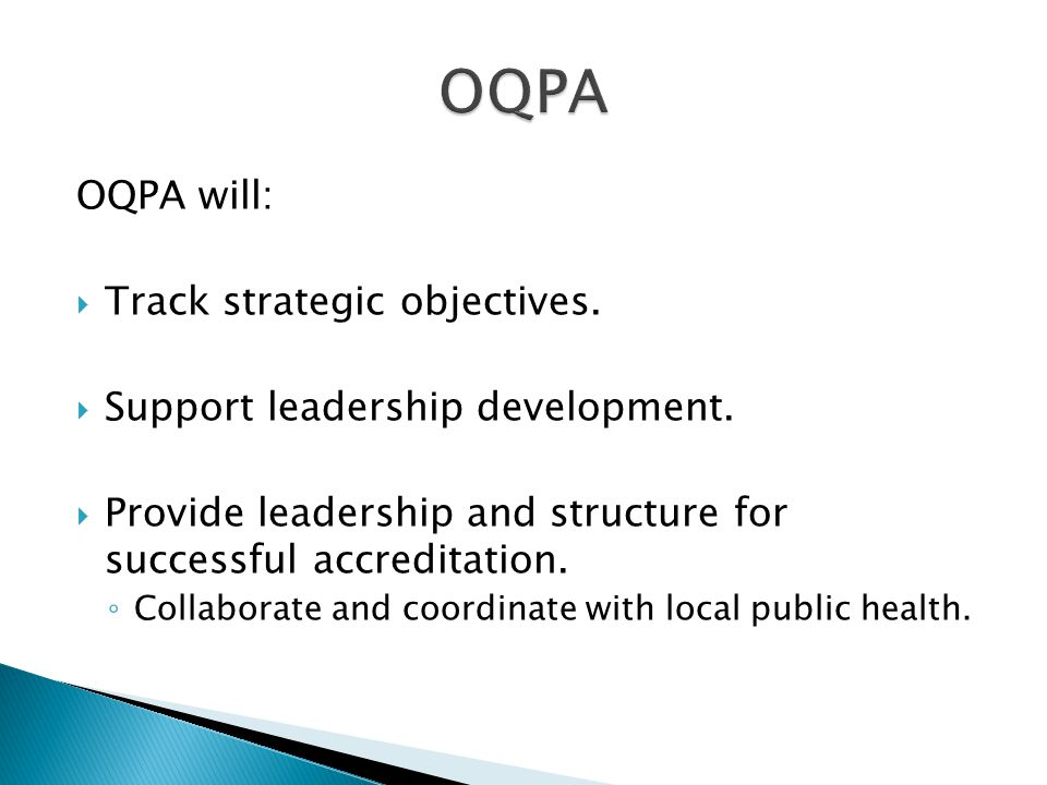 OQPA will: Track strategic objectives. Support leadership development.