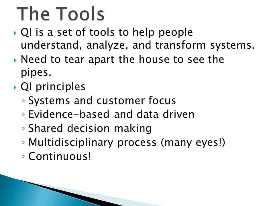QI is a set of tools to help people understand, analyze, and transform systems.