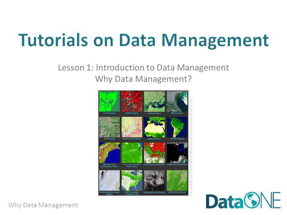 Why Data Management Well managed, publically accessible data is important: why.