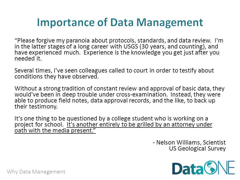 Why Data Management Please forgive my paranoia about protocols, standards, and data review.
