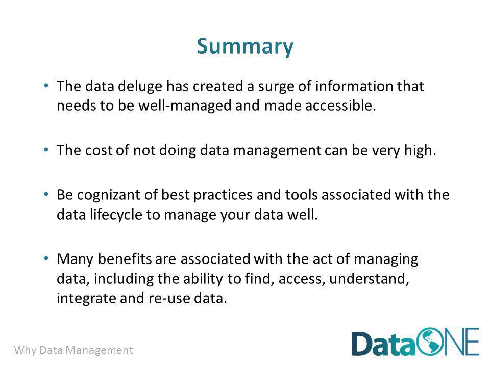 Why Data Management The data deluge has created a surge of information that needs to be well-managed and made accessible.