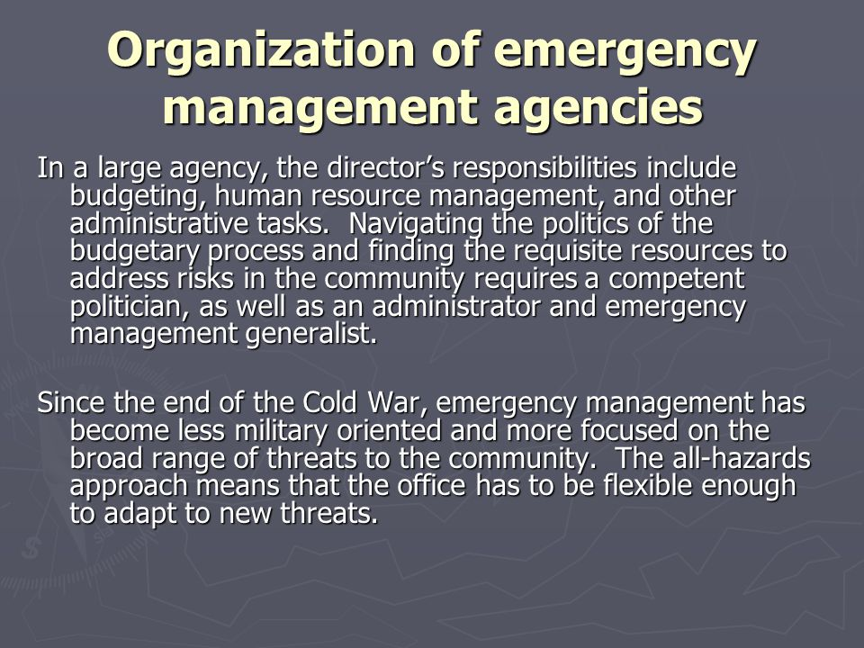 Organization of emergency management agencies In a large agency, the directors responsibilities include budgeting, human resource management, and othe
