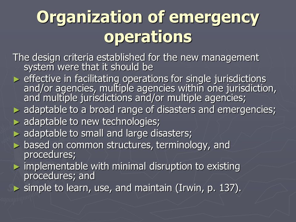 Organization of emergency operations The design criteria established for the new management system were that it should be effective in facilitating op