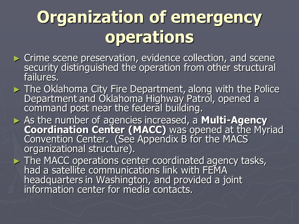 Organization of emergency operations Crime scene preservation, evidence collection, and scene security distinguished the operation from other structur