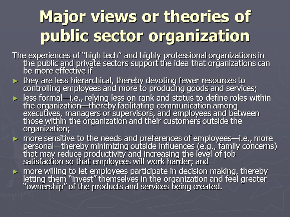 Major views or theories of public sector organization The experiences of high tech and highly professional organizations in the public and private sec