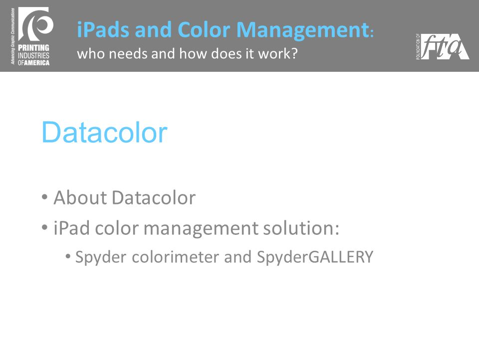 Datacolor About Datacolor iPad color management solution: Spyder colorimeter and SpyderGALLERY iPads and Color Management : who needs and how does it work?