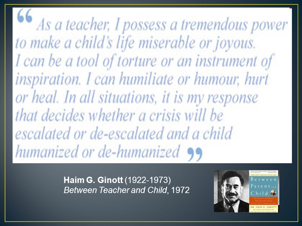 When students are asked to account for their motive for learning, they frequently cite their admiration and respect for a particular teacher According to Glasser (1972), todays society is role oriented (identity) rather than goal oriented In a role-oriented society, people place more value on being respected as human beings than on being valued for what they can do In other words, the student in the classroom is saying, I can insist that I have a right to respect and dignity apart from what I can do Respecting students for who they are is an essential first step in building positive relationships