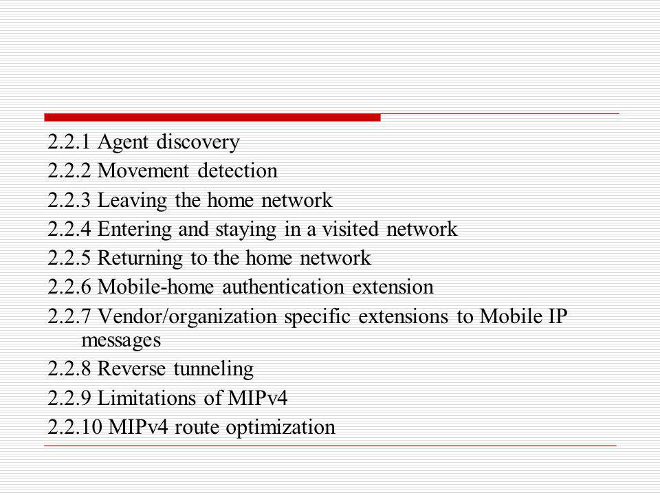 2.2.1 Agent discovery 2.2.2 Movement detection 2.2.3 Leaving the home network 2.2.4 Entering and staying in a visited network 2.2.5 Returning to the h