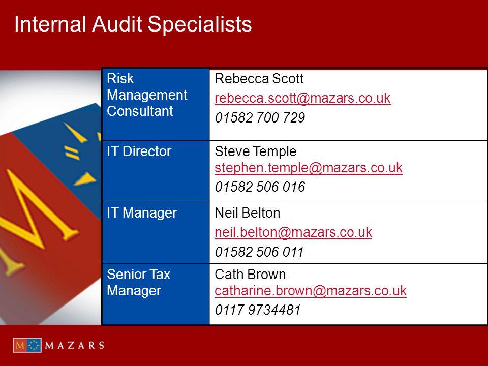 Internal Audit Specialists Risk Management Consultant Rebecca Scott rebecca.scott@mazars.co.uk 01582 700 729 IT DirectorSteve Temple stephen.temple@ma