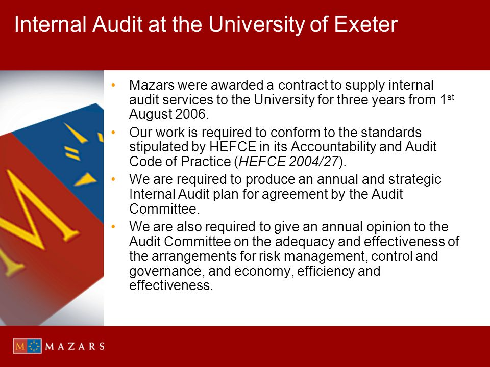 Internal Audit at the University of Exeter Mazars were awarded a contract to supply internal audit services to the University for three years from 1 s