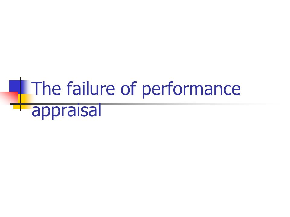 The failure of performance appraisal