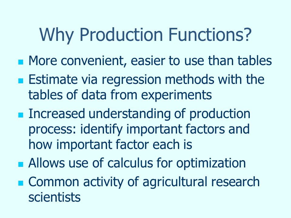 Why Production Functions.