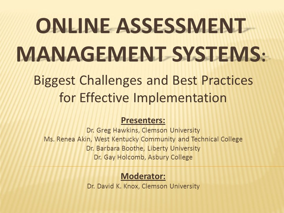 Welcome Session Overview Purpose : Review critical issues and key strategies associated with online assessment management systems.