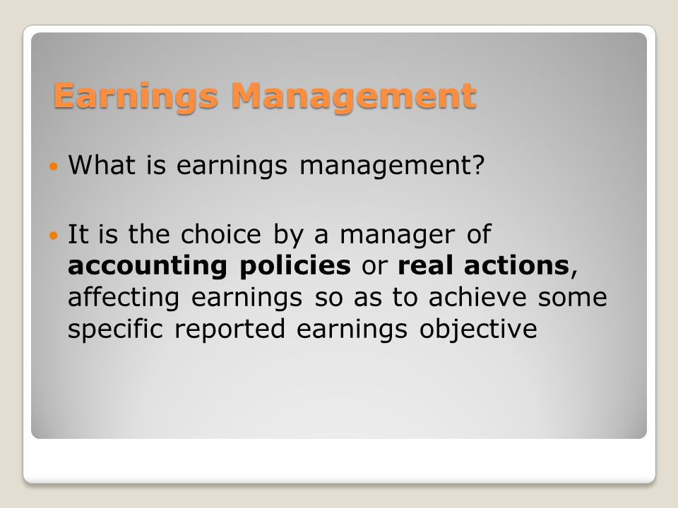 What is earnings management.