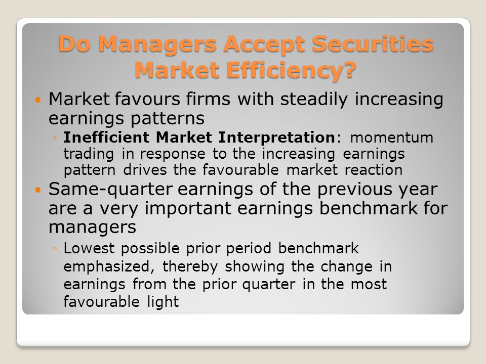 Do Managers Accept Securities Market Efficiency.