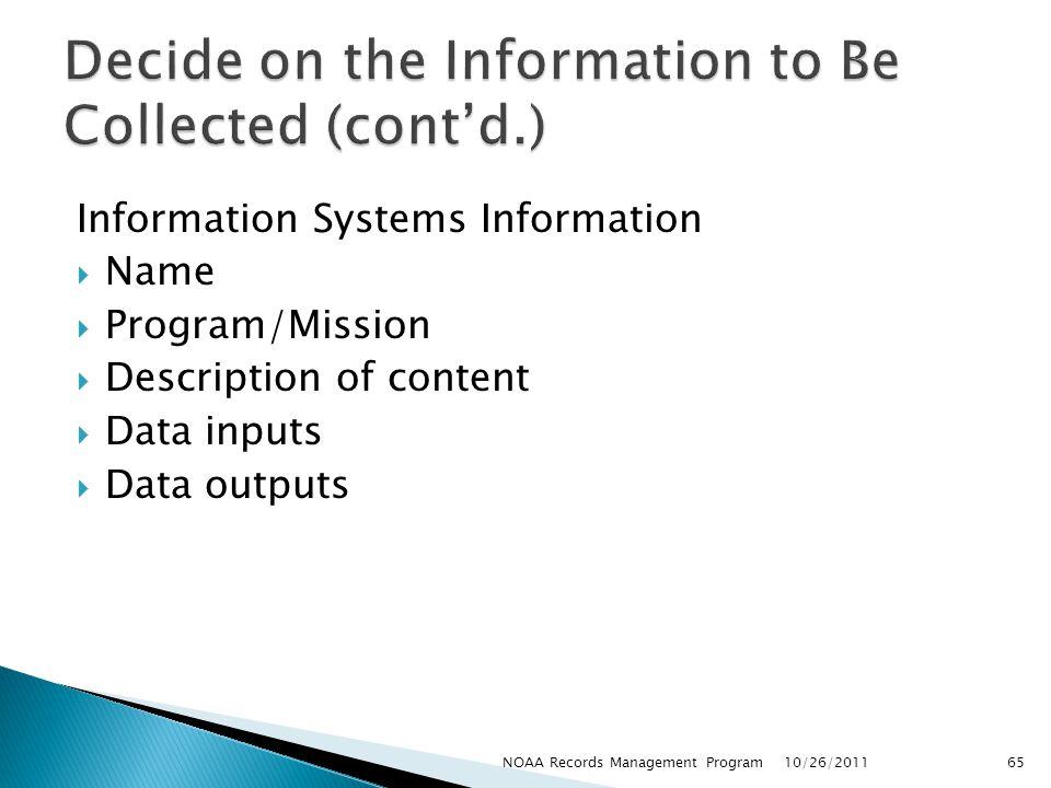 Information Systems Information Name Program/Mission Description of content Data inputs Data outputs 10/26/2011 65NOAA Records Management Program
