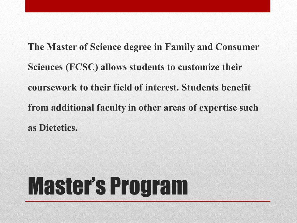Masters Degree All graduate students in the Department are required to complete: Research Methods Graduate Statistics course.