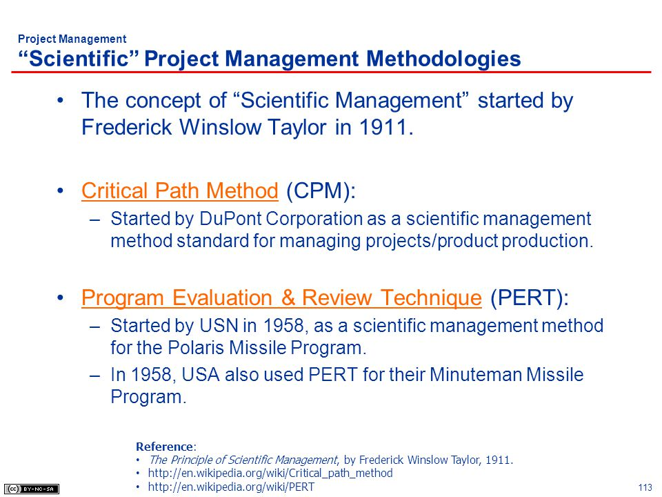 Project Management Scientific Project Management Methodologies The concept of Scientific Management started by Frederick Winslow Taylor in 1911. Criti