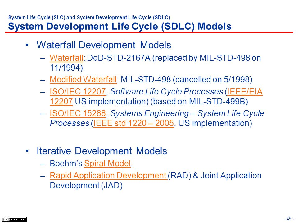 - 45 - System Life Cycle (SLC) and System Development Life Cycle (SDLC) System Development Life Cycle (SDLC) Models Waterfall Development Models –Wate