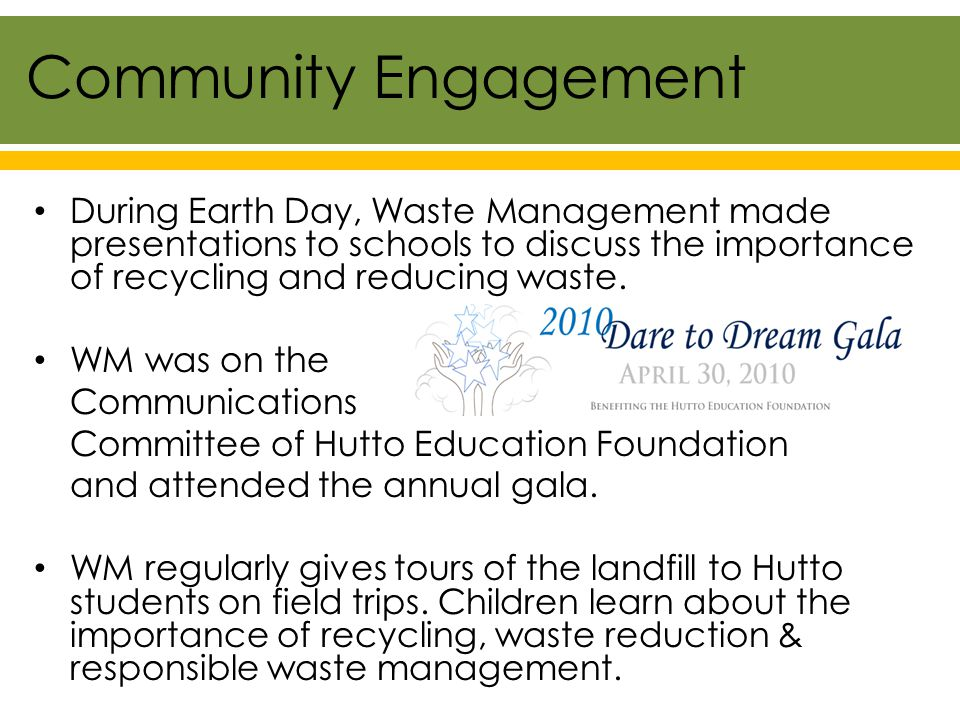 During Earth Day, Waste Management made presentations to schools to discuss the importance of recycling and reducing waste.