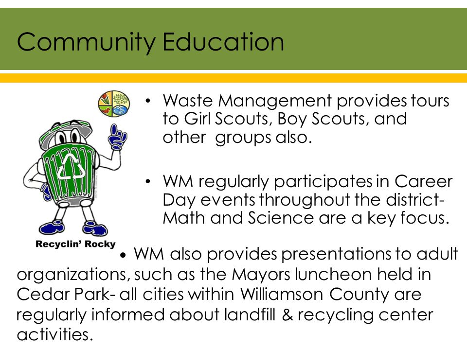 Waste Management provides tours to Girl Scouts, Boy Scouts, and other groups also.