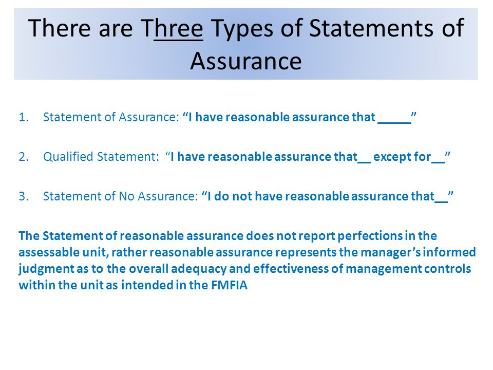 1.Statement of Assurance: I have reasonable assurance that _____ 2.Qualified Statement: I have reasonable assurance that__ except for__ 3.Statement of
