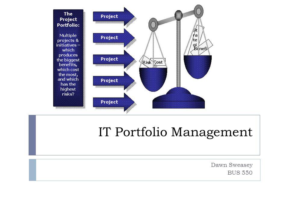 IT Portfolio Management Dawn Sweasey BUS 550