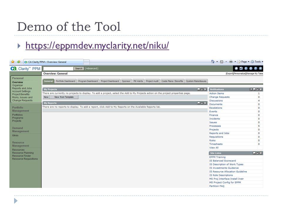 Demo of the Tool https://eppmdev.myclarity.net/niku/