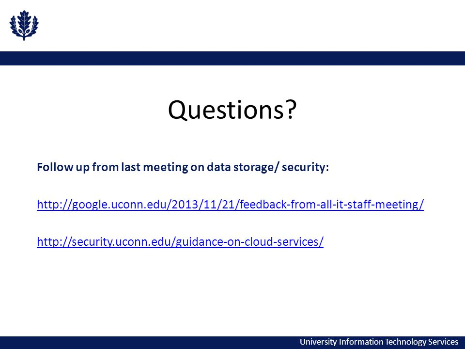University Information Technology Services Questions.