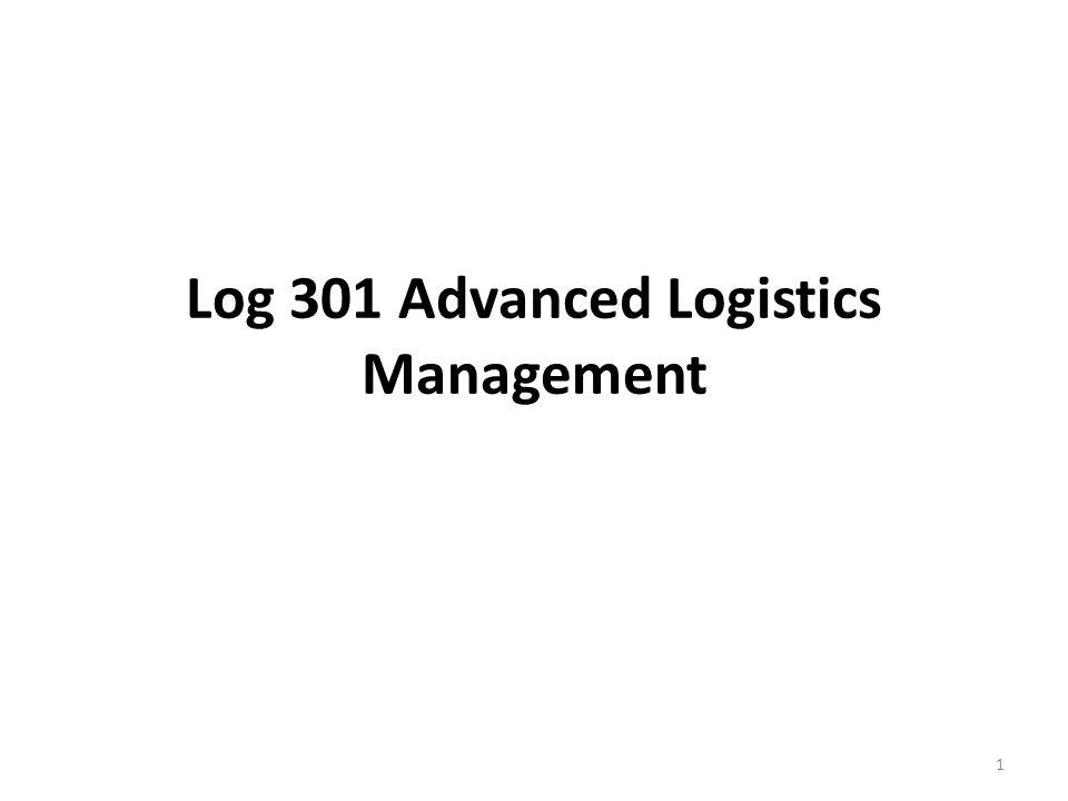 Log 301 Advanced Logistics Management 1