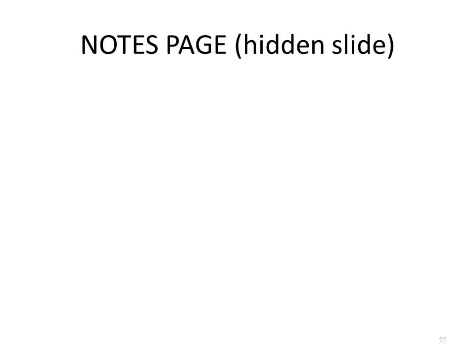 NOTES PAGE (hidden slide) 11