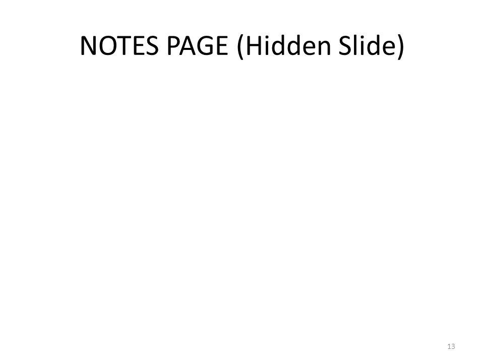 NOTES PAGE (Hidden Slide) 13
