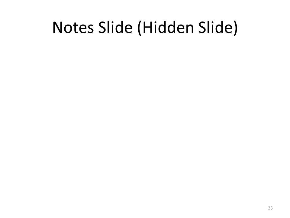 Notes Slide (Hidden Slide) 33