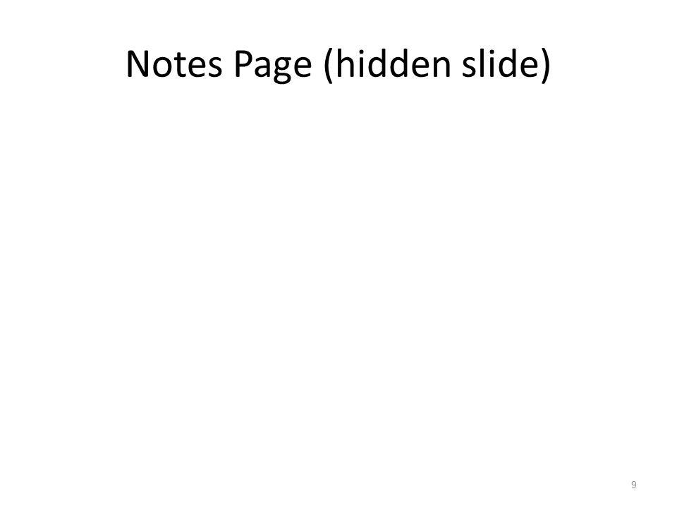Notes Page (hidden slide) 9