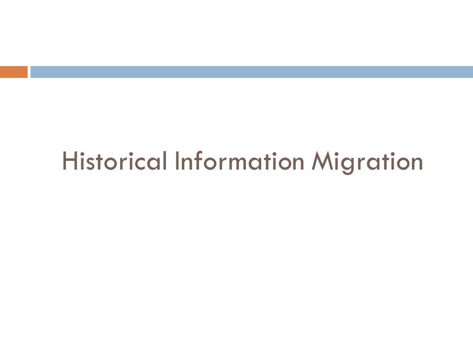 Historical Information Migration
