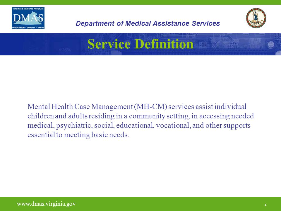 4 Service Definition Mental Health Case Management (MH-CM) services assist individual children and adults residing in a community setting, in accessin