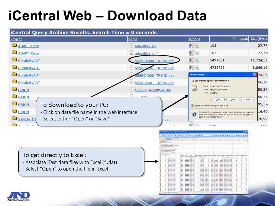 iCentral Web – Download Data To download to your PC: - Click on data file name in the web interface - Select either Open or Save To download to your PC: - Click on data file name in the web interface - Select either Open or Save To get directly to Excel: - Associate iTest data files with Excel (*.dat) - Select Open to open the file in Excel To get directly to Excel: - Associate iTest data files with Excel (*.dat) - Select Open to open the file in Excel