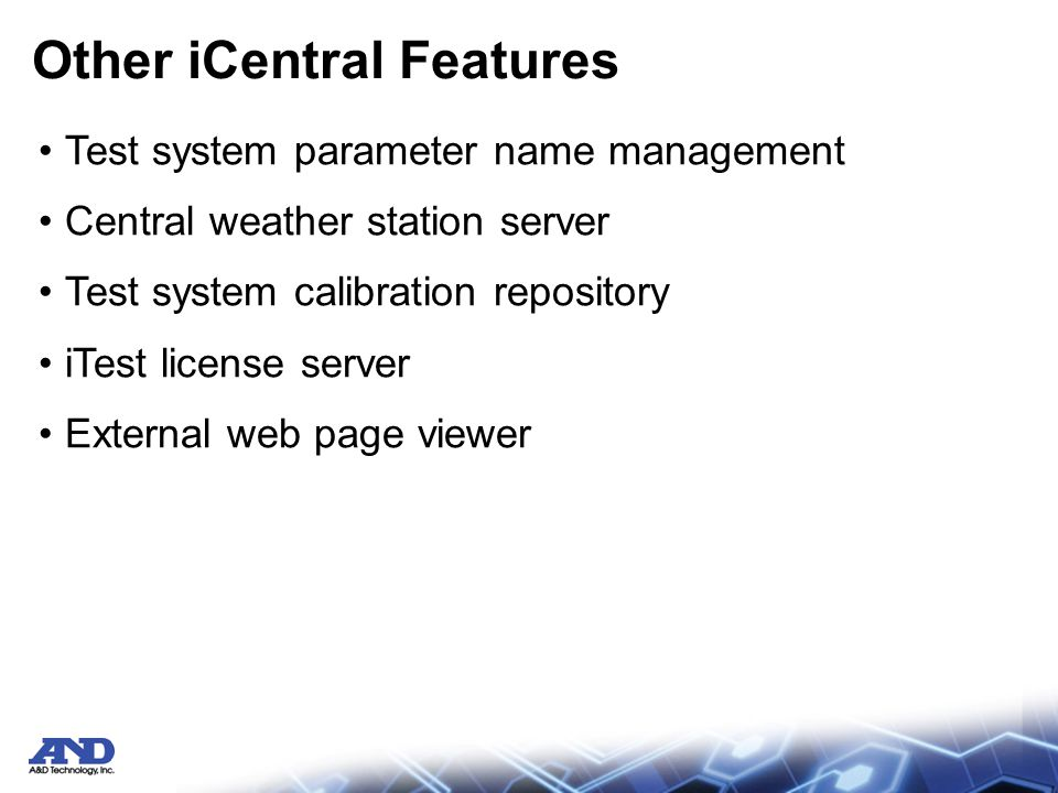 Other iCentral Features Test system parameter name management Central weather station server Test system calibration repository iTest license server External web page viewer
