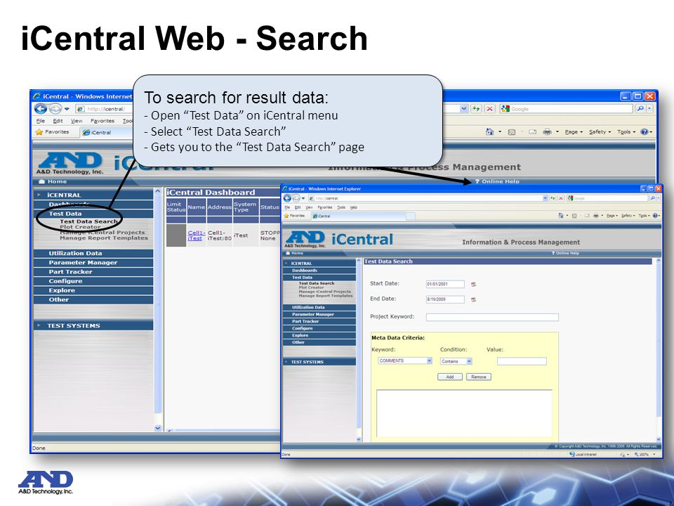 iCentral Web – Search by Date To search by date range: - Specify Start and End dates - Returns all data files within the given dates