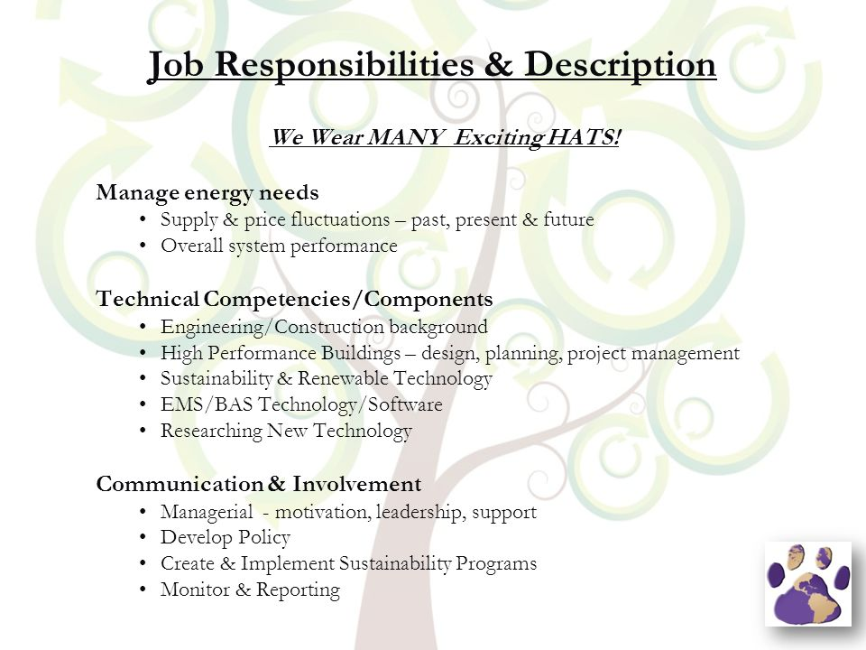 Job Responsibilities & Description We Wear MANY Exciting HATS.