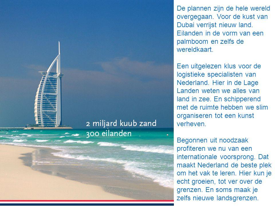 De plannen zijn de hele wereld overgegaan. Voor de kust van Dubai verrijst nieuw land.