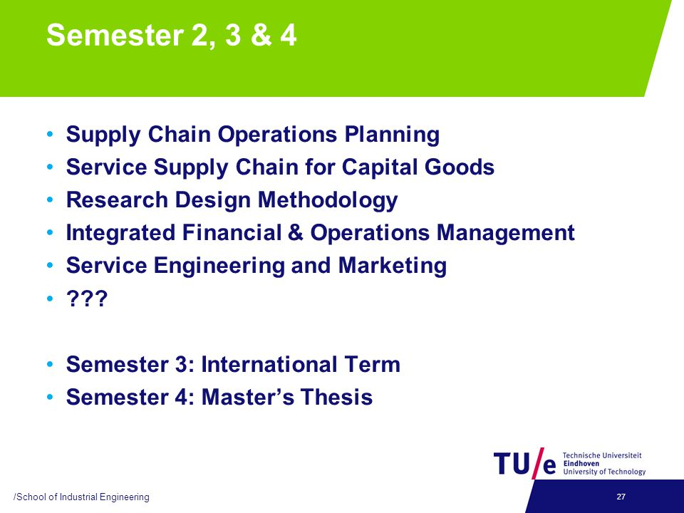 Semester 2, 3 & 4 Supply Chain Operations Planning Service Supply Chain for Capital Goods Research Design Methodology Integrated Financial & Operations Management Service Engineering and Marketing .