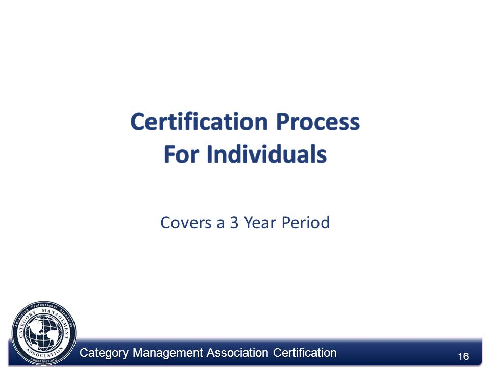 Category Management Association Certification 16 Covers a 3 Year Period