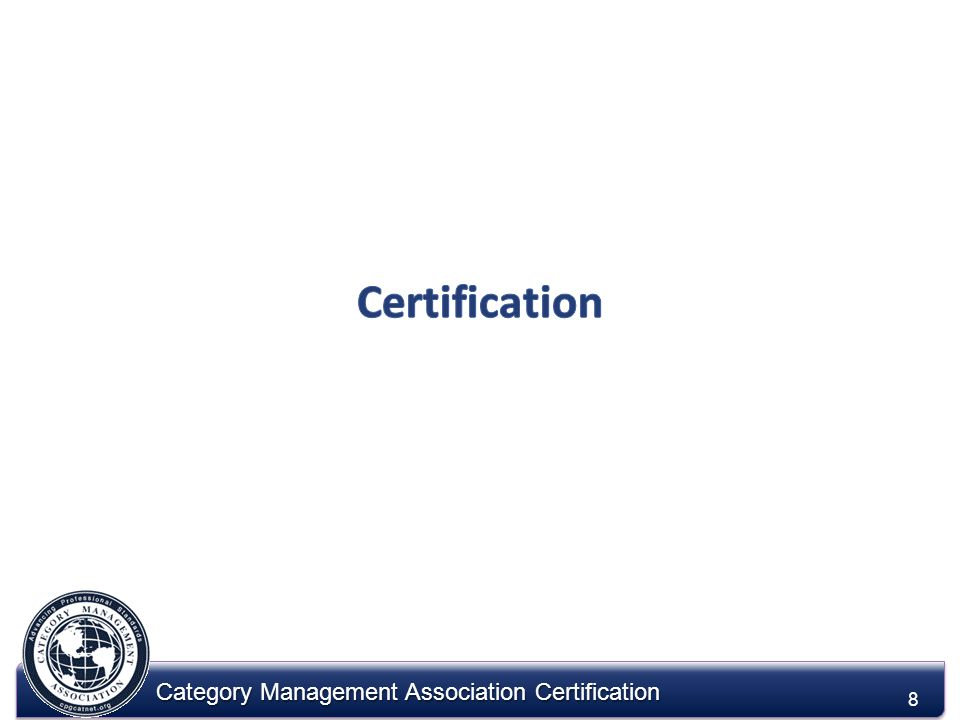 Category Management Association Certification CMA Certification Board Certifies Individual & Posts Records 19