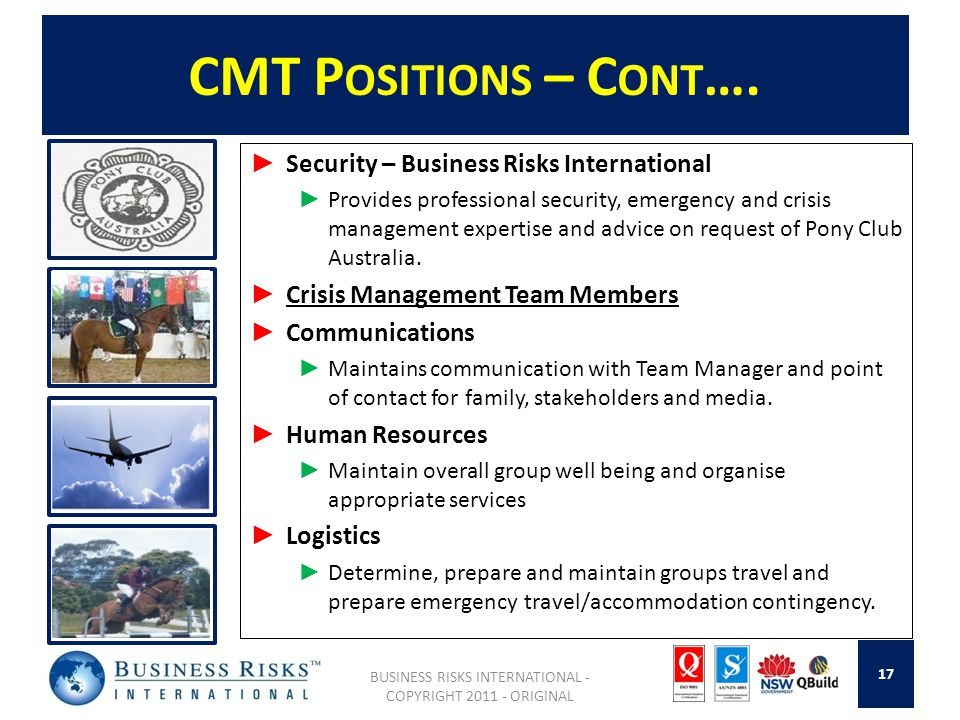 CMT P OSITIONS – C ONT …. Security – Business Risks International Provides professional security, emergency and crisis management expertise and advice